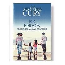 Pais E Filhos |coleção Augusto Cury |livro Inédito E Lacrado