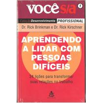 Livro 1 Aprendendo A Lidar Com Pessoas Dificeis Você S/a