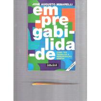 Empregabilidade - José A. Minarelli - Editora Gente