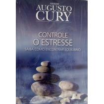 Controle O Estresse | Coleção Augusto Cury | Livro Inédito