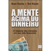 Livro A Mente Acima Do Dinheiro De Brad Klontz - Novo