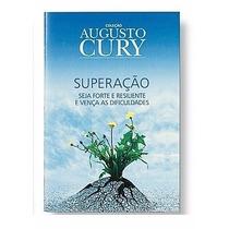 Superação | Coleção Augusto Cury | Livro Inédito E Lacrado