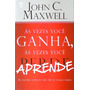 Livro Às Vezes Você Ganha, Às Vezes Você Aprende - John C...
