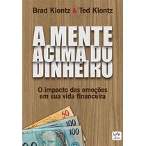Livro A Mente Acima Do Dinheiro - Novo