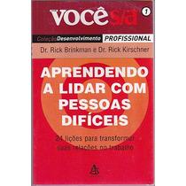 Livro Aprendendo A Lidar Com Pessoas Dificeis - Voce S/a