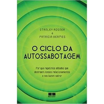 O Ciclo Da Auto Sabotagem Livro Psicologia Auto Ajuda