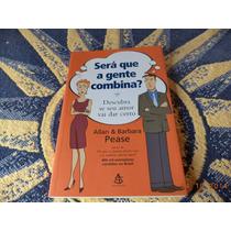 Livro Será Que A Gente Combina? - Allan E Barbara Pease