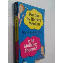Livro Porque Os Homens Mentem E As Mulheres Choram - A Pease