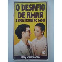 O Desafio De Amar - Mary Shivanandan - Paulinas