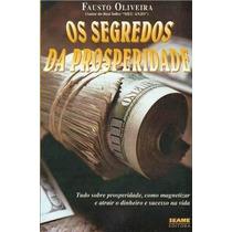 Livro-fausto Oliveira-os Segredos Prosperidade -frete Gratis