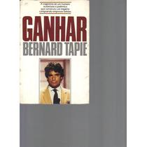 Ganhar - Bernard Tapie - Livraria Cultura Editora