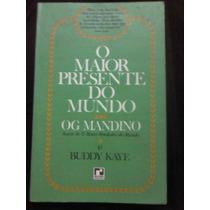 O Maior Presente Do Mundo Og Mandino E Buddy Kaye Bt
