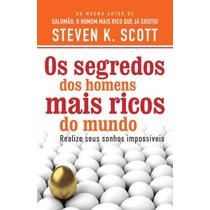 Segredos Dos Homens Mais Ricos Steven K. Scott Livro