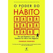 Livro O Poder Do Hábito - Charles Duhigg - Saúde E Família