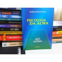 Psicologia Da Alma - Joshua David Stone