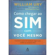 Livro Como Chegar Ao Sim Com Você Mesmo - William Ury