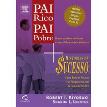 Livro Pai Rico Pai Pobre + Historias De Sucesso Do Pai Rico