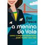 Livro A Menina Do Vale Como O Empreendedorismo Bel Pesce