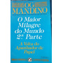 Livro Og Mandino - O Maior Milagre Do Mundo 2ª Parte