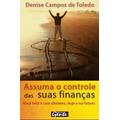 Livro: Assuma O Controle Das Suas Finanças Denise Campos