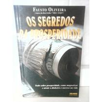 Livro Os Segredos Da Prosperidades Fausto Oliveira