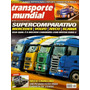 Transporte Mundial N°42 Mercedes Volvo Iveco Scania Mack