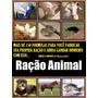Mais De 150 Formulas De Ração P/aves,equinos Suínos Bovinos