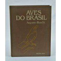 Aves Do Brasil, Augusto Ruschi