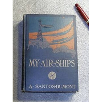 My Air Ships - Santos Dumont - 1904 - 1a. Edição Americana