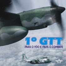 1º Gtt ¿ Para O Voo E Para O Combate