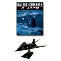 Avioes Combate A Jato F-117 Nighthawk 1/72 Com Revista