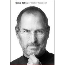 Livro Steve Jobs A Biografia De Walter Isaacson - Novo