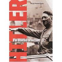 Hitler E Os Segredos Do Nazismo - Vol. 01