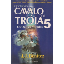 Livro - Operação Cavalo De Tróia 5 - J. J. Benítez
