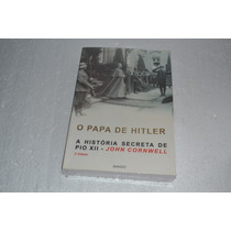 O Papa De Hitler Autor: John Cornwell,