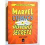 Livro: Marvel Comics A História Secreta