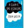 A Culpa E Das Estrelas Livro John Green Cancer Infantil