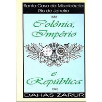 Colônia, Império E República De 1582 Até 1995 Possuo Outras!