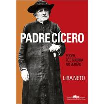 Livro Padre Cícero: Poder, Fé E Guerra No Sertão - Novo