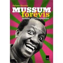 Mussum Forevis Samba, Me E Trapalhoes Livro Biografia