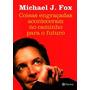 Livro Michael J. Fox Coisas Engraçadas Aconteceram No Caminh