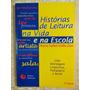 Historias De Leitura Na Vida E Na Escola Maria Isabel Zen