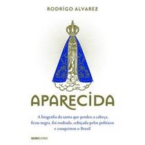 Aparecida Livro Santa Catolica Rodrgo Alvarez