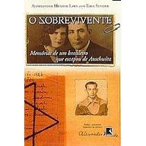 O Sobrevivente: Memórias De Um Brasileiro Que Escapou De Aus
