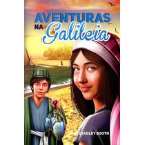 Livro Aventuras Na Galiléia | Desbravadores Iasd - Cpb