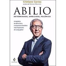 Livro Abilio A Trajetória De Abilio Diniz O Empresário Brasi