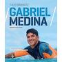 Livro Gabriel Medina - Natação - Túlio Brandão - Esporte
