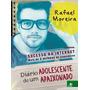 Livro - Diário De Um Adolescente - Rafael Moreira (lacrado)