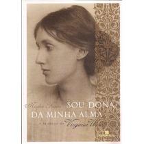 Livro Sou Dona Da Minha Alma-virginia Woolf- Por Nadia Fusin
