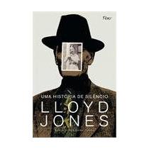 Uma História De Silêncio - Lloyd Jones